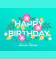 happy birthday - modern colorful vector image vector image