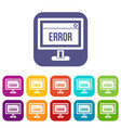 error sign on a computer monitor icons set vector image vector image