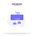 our services keyboard interface type typing solid vector image vector image