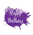 postcard with the inscription happy birthday on vector image vector image