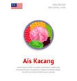 ais kacang traditional malaysian dessert vector image vector image