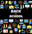 back to school colorful pattern vector image vector image