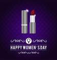 happy womens day typographic design with lipstick vector image