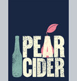 pear cider typographical vintage grunge poster vector image vector image