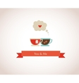 you are my cup of tea vector image