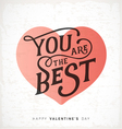 you are best valentines day typography design vector image vector image