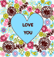 love you Greeting Invitation floral card backgrou vector image vector image