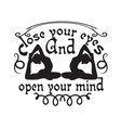yoga quote close your eyes and open your mind vector image