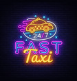 fast taxi neon sign taxi service design vector image vector image