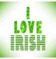 I love irish vector image vector image