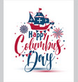 happy columbus day the trend calligraphy vector image