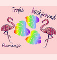 pink flamingos and tropical leaves - ideas for sti vector image vector image