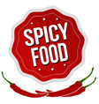 spicy food label or sticker vector image