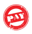 pay rubber stamp vector image vector image