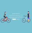 active lifestyle bicyclists vector image