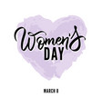 happy womens day hand written lettering vector image