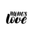 lettering moms love vector image vector image