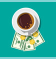 cup with coffee cash and coins vector image vector image