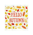 hello autumn banner template with colorful leaves vector image vector image
