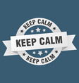 keep calm ribbon keep calm round white sign keep vector image vector image