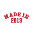 made in 2013 lettering year birth or a vector image vector image