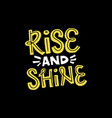 rise and shine lettering vector image