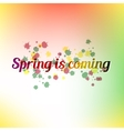Spring is coming bright colorful poster and vector image vector image