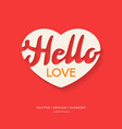 image heart with lettering hello love vector image