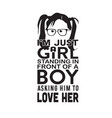 geek quote i m just a girl standing in front a vector image vector image