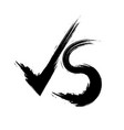 vs letters versus grunge text brush painting vector image