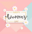 card for womens day with handdrawn lettering vector image