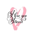 i love you forever handwritten lettering quote vector image vector image