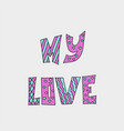 my love valentines day greeting card vector image