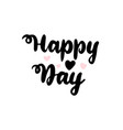 happy day handwritten lettering vector image vector image