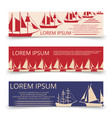 sea horizonal banners template with sailboats vector image