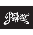 Bon appetit hand drawn lettering vector image vector image