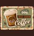 coffee metal rusty plate hot drink cup vector image vector image