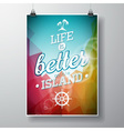 Life is better on the island inspiration quote vector image vector image