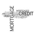 what is a bad credit mortgage text word cloud vector image vector image