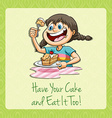 Have your cake and eat it vector image vector image