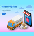 shopping online concept isometric delivery service vector image