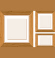 three wooden frames in different sizes vector image vector image