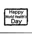 happy world health day design vector image
