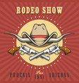 rodeo show emblem with cowboy hat and revolvers vector image vector image