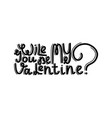 wile you be my valentine vector image