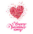calligraphic happy valentines day with heart shape vector image vector image
