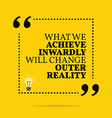 Inspirational motivational quote What we achieve vector image