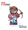 Alphabet professions Owl Letter M - Miner vector image