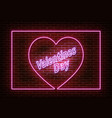 neon heart with frame and text valentines day vect vector image vector image