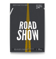 poster design for fury road show isolated on vector image vector image